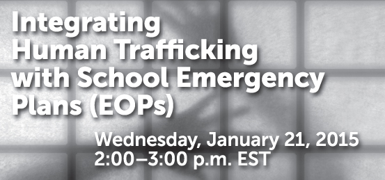 Integrating Human Trafficking with School Emergency Plans(EOPs)